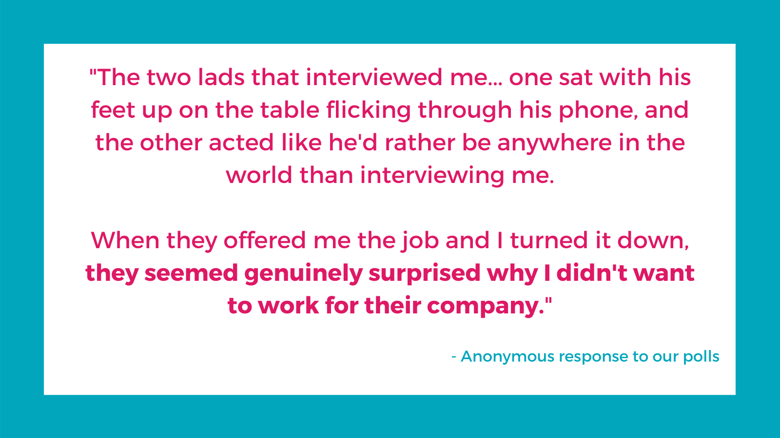 Quote from a respondent about a negative interview experience