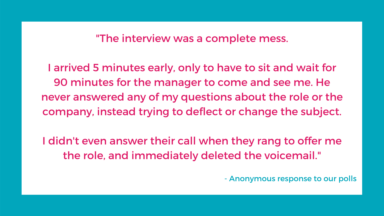 Quote from a respondent about a poor interview experience
