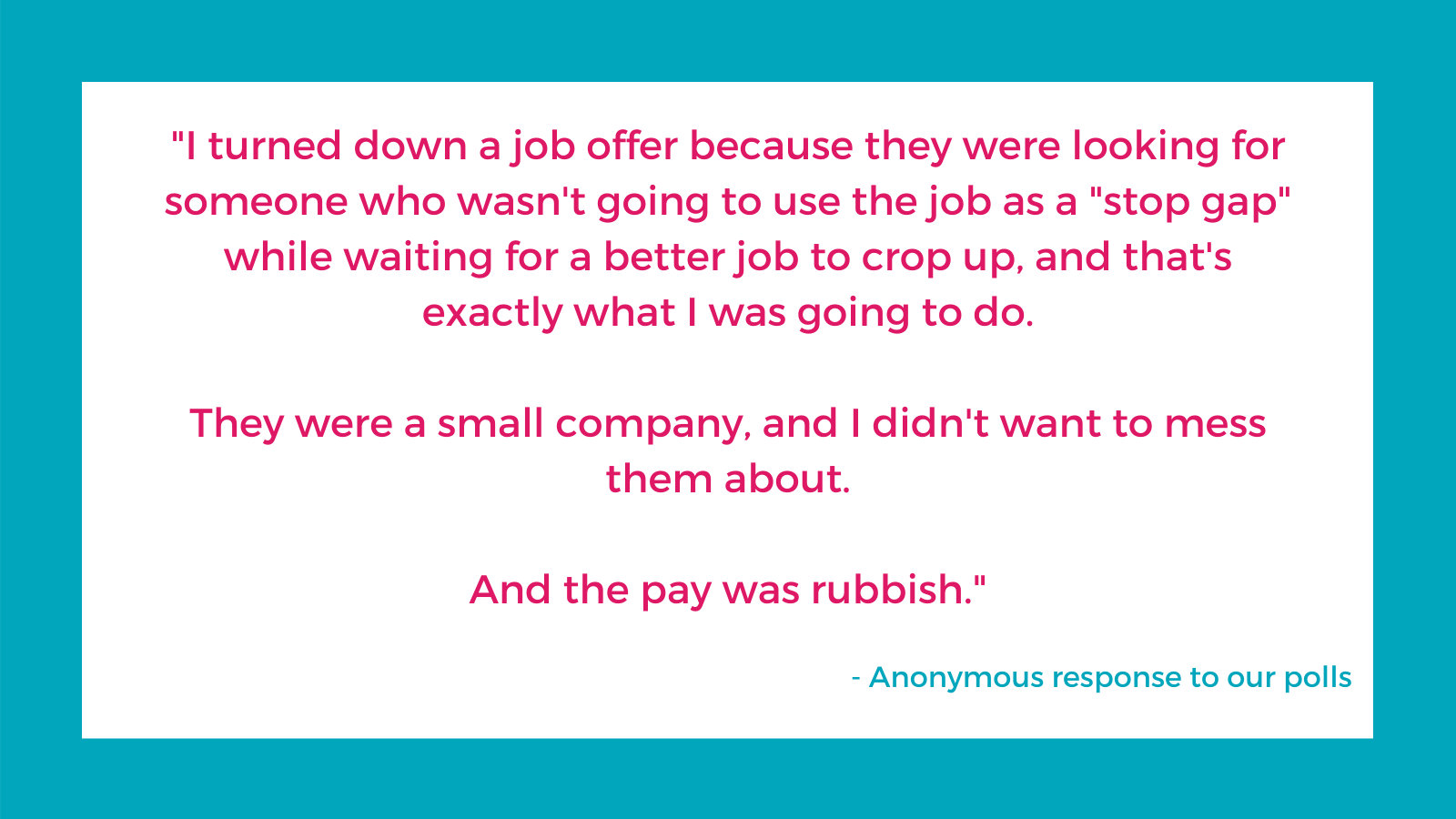 An honest answer why someone turned down a job offer